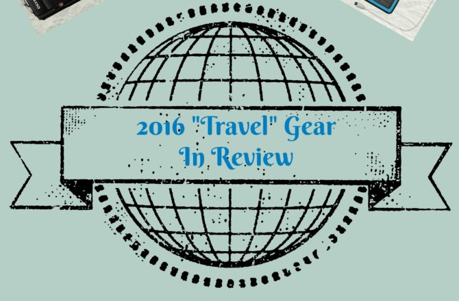 "2016 ""Travel"" Gear in Review"